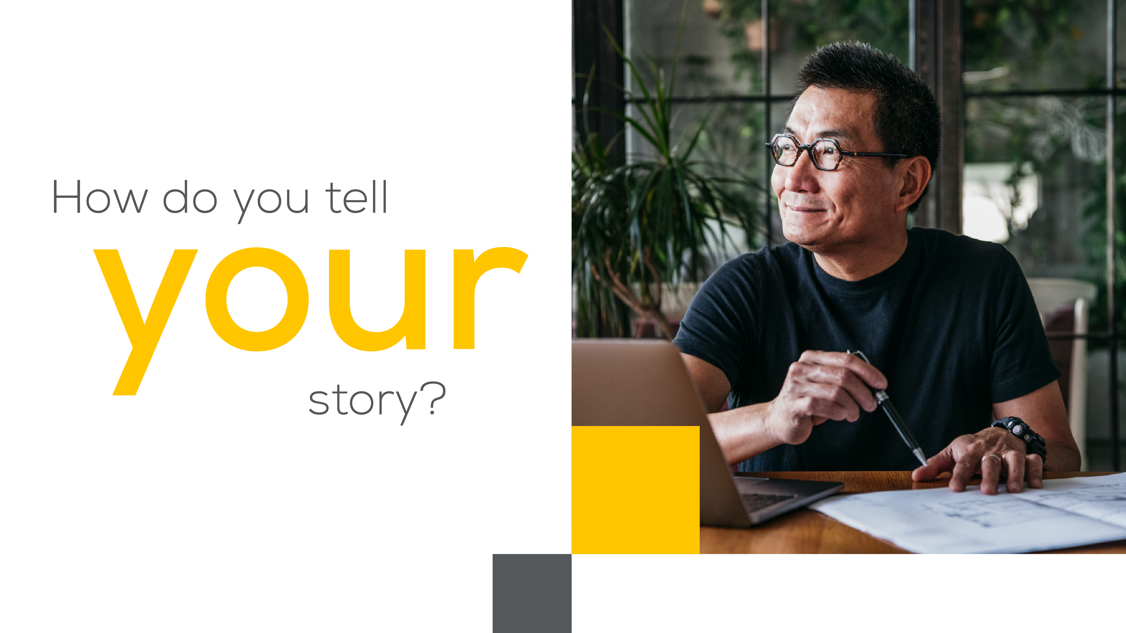 How do you tell your story?